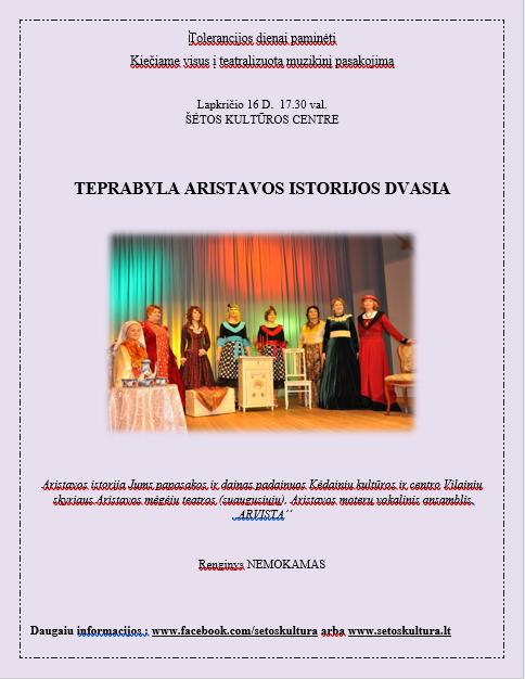 """Aristavos mėgėjų teatro (suaugusiųjų) teatralizuotas  muzikinis pasakojimas ,,Teprabyla Aristavos istorijos dvasia"""",skirtas tolerancijos dienai paminėti"""